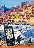 GPS Praxisbuch Garmin GPSMAP 66 Serie: Der praktische Umgang - für Wanderer, Alpinisten & MTBiker (GPS Praxisbuch-Reihe von Red Bike)